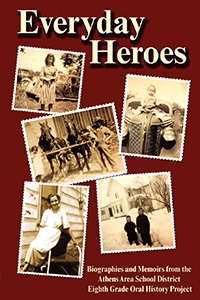 Everyday Heroes: Biographies and Memories from the Athens Area School District