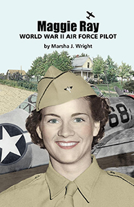 Maggie Ray: World War II Air Force Pilot