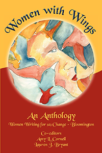 Women with Wings: An Anthology from Women Writing for (a) Change - Bloomington
